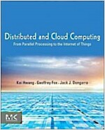 Distributed and Cloud Computing: From Parallel Processing to the Internet of Things (Paperback)