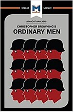 Ordinary Men : Reserve Police Battalion 101 and the Final Solution in Poland (Paperback)