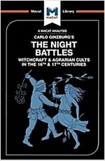 The Night Battles : Witchcraft and Agrarian Cults in the Sixteenth and Seventeenth Centuries (Paperback)