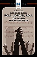 Roll, Jordan, Roll: The World the Slaves Made : The World the Slaves Made (Paperback)