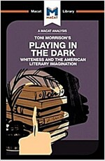 Playing in the Dark : Whiteness in the American Literary Imagination (Paperback)