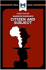 Citizen and Subject : Contemporary Africa And The Legacy Of Late Colonialism (Paperback)