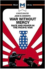 War Without Mercy : Race and Power in the Pacific War (Paperback)