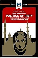 The Politics of Piety : The Islamic Revival and the Feminist Subject (Paperback)