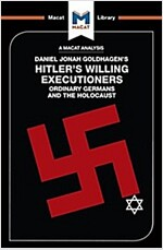 Hitler's Willing Executioners : Ordinary Germans and the Holocaust (Paperback)