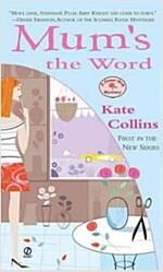[중고] Mum's The Word (Mass Market Paperback, Reissue)
