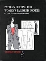 Pattern Cutting for Women's Tailored Jackets : Classic and Contemporary (Hardcover)