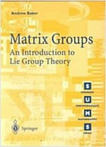 Matrix Groups : An Introduction to Lie Group Theory (Paperback, 1st Corrected ed. 2002. Corr. 2nd printing 2003)