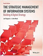 The Strategic Management of Information Systems : Building a Digital Strategy (Paperback, 4th Edition)