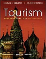 Tourism: Principles, Practices, Philosophies (Hardcover, 12)