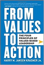 From Values to Action : The Four Principles of Values-Based Leadership (Hardcover)