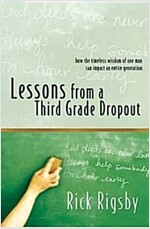 Lessons from a Third Grade Dropout (Paperback)