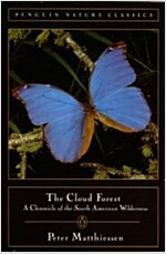 Cloud Forest: A Chronicle of the South American Wilderness (Paperback)