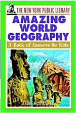 The New York Public Library Amazing World Geography: A Book of Answers for Kids (Paperback)