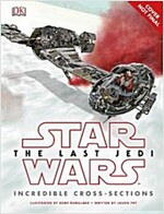 Star Wars The Last Jedi (TM) Incredible Cross Sections (Hardcover)