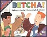 Betcha! (Paperback)