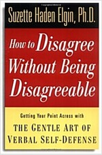 How to Disagree Without Being Disagreeable (Paperback)