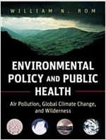 Environmental Policy and Public Health : Air Pollution, Global Climate Change, and Wilderness (Paperback)