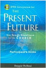 The Present Future: Six Tough Questions for the Church (Paperback, Participant's G)