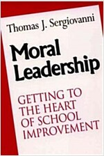 Moral Leadership: Getting to the Heart of School Improvement (Paperback)