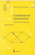 Combinatorial Optimization: Polyhedra and Efficiency (Hardcover, 2003)