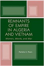 Remnants of Empire in Algeria and Vietnam: Women, Words, and War (Paperback)