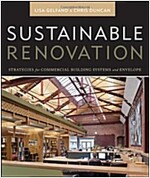 Sustainable Renovation : Strategies for Commercial Building Systems and Envelope (Hardcover)