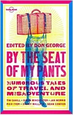 By the Seat of My Pants: Humorous Tales of Travel and Misadventure (Paperback)