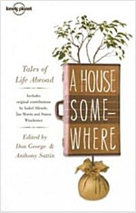 A House Somewhere: Tales of Life Abroad (Paperback)