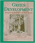 Green Development: Integrating Ecology and Real Estate (Hardcover)
