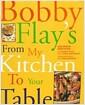[중고] Bobby Flay's from My Kitchen to Your Table (Hardcover)