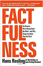 Factfulness: Ten Reasons We're Wrong about the World--And Why Things Are Better Than You Think (Hardcover)