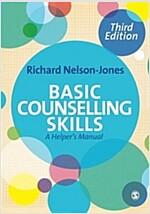 Basic Counselling Skills : A Helper's Manual (Paperback, 3 Rev ed)