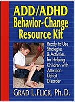 Add / ADHD Behavior-Change Resource Kit: Ready-To-Use Strategies and Activities for Helping Children with Attention Deficit Disorder (Paperback)