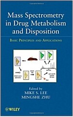 Mass Spectrometry in Drug Metabolism and Disposition: Basic Principles and Applications (Hardcover)