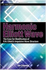 Harmonic Elliott Wave : The Case for Modification of R. N. Elliott's Impulsive Wave Structure (Hardcover)