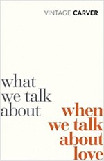 What We Talk About When We Talk About Love (Paperback)