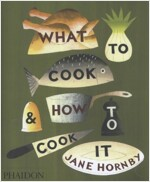 What to Cook and How to Cook it (Hardcover)