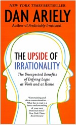 The Upside of Irrationality: The Unexpected Benefits of Defying Logic at Work and Home (Mass Market Paperback, International)