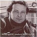 [중고] Arthur Honneger - 오네거가 지휘하는 오네거 작품집 (Honneger Dirige Honneger)