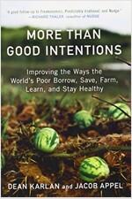 [중고] More Than Good Intentions: Improving the Ways the World's Poor Borrow, Save, Farm, Learn, and Stay Healthy (Paperback)