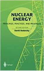 Nuclear Energy: Principles, Practices, and Prospects (Paperback, 2)