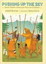 Pushing Up the Sky: Seven Native American Plays for Children (Hardcover)