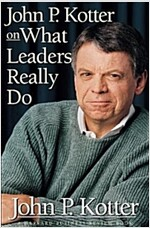 John P Kotter on What Leaders Really Do (Hardcover)