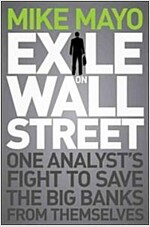 Exile on Wall Street: One Analyst's Fight to Save the Big Banks from Themselves (Hardcover)