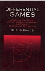 Differential Games: A Mathematical Theory with Applications to Warfare and Pursuit, Control and Optimization (Paperback, Revised)
