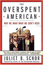 The Overspent American: Why We Want What We Don't Need (Paperback)