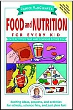 Janice VanCleave's Food and Nutrition for Every Kid: Easy Activities That Make Learning Science Fun (Paperback)