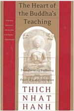 The Heart of the Buddha's Teaching: Transforming Suffering Into Peace, Joy, and Liberation (Paperback)