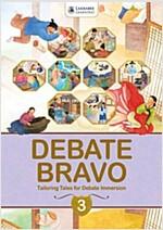 Debate Bravo 3 : Student Book (Paperback+CD)